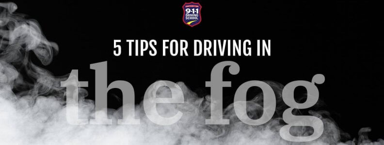 5 tips for Driving in the Fog   911 Driving School